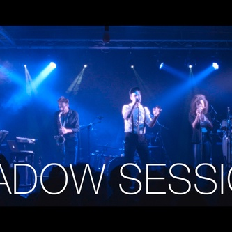 SHADOW SESSIONS